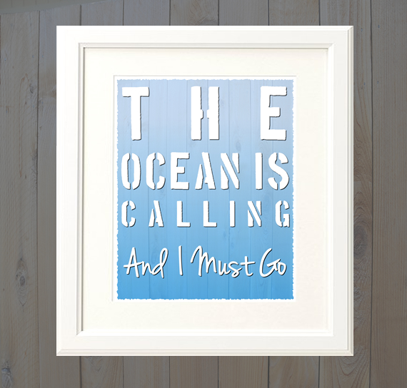 The Ocean Is Calling And I Must Go Digital Download Poster Maisiemoogifts Co Uk