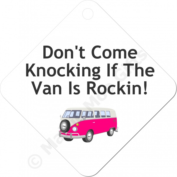 Don t come knocking if the van is rocking window sign