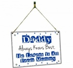 Daddy Always Knows Best He Learnt It From Mummy Hanging Vintage Style Design Plaque