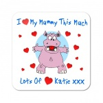 I Love Mummy... Personalised Coaster