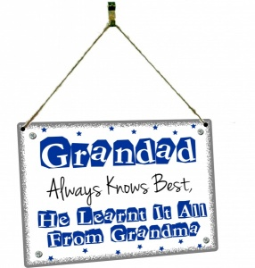 Grandad Always Knows Best He Learnt It From Grandma Hanging Vintage Style Design Plaque