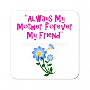 Always My Mother Forever My Friend Coaster