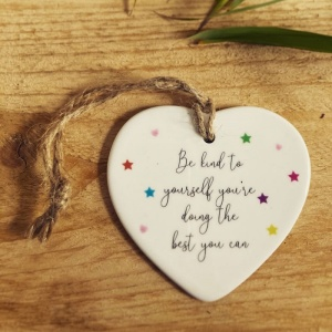 Be Kind To Yourself You're Doing The Best You Can Ceramic Heart Ornament