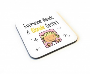 Everyone Needs A Blonde Bestie Wooden Gift Coaster