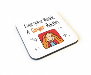 Everyone Needs A Ginger Bestie Wooden Gift Coaster