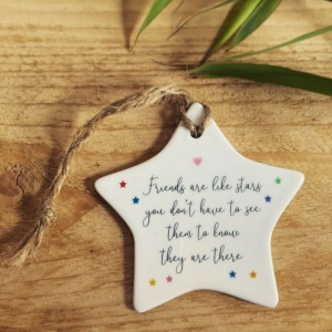 Friends Are Like Stars You Don't Have To See Them To Know They Are There Ceramic Ornament Gift
