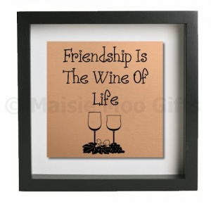 Friendship Is The Wine OF Life Metal Wall Art
