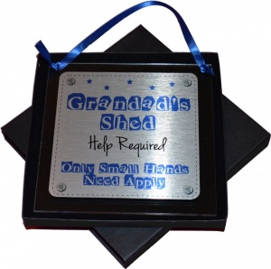 Grandad's Shed ~ Help Required ~ Only Small Hands Need Apply Hanging Acrylic Metal Plaque - Gift Boxed