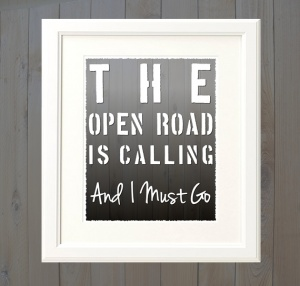 The Open Road Is Calling And I Must Go Digital Download Poster