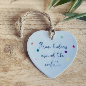 Throw Kindness Around Like Confetti Ceramic Love Heart Hanging Ornament