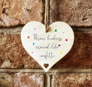 Throw Kindness Around Like Confetti Wooden Hanging Heart Sign