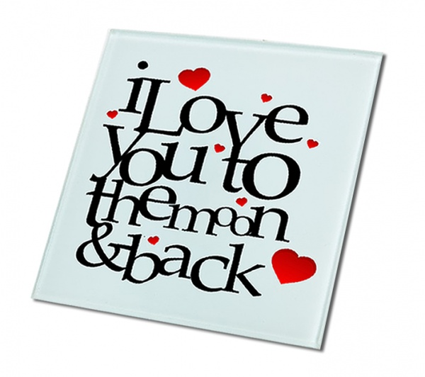 I Love You To the Moon & Back Glass Coaster