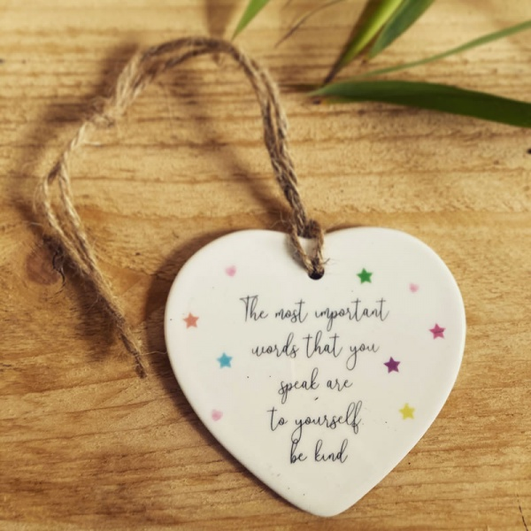 The Most Important Words You Speak.. Be Kind Ceramic Heart Hanging Ornament