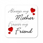 Always My Mother Forever My Friend Hearts Coaster