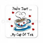 You're Just My Cup Of Tea Wooden Gift Coaster