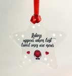 Robins Appear When Lost Loved Ones Are Near Acrylic Star Christmas Decoration
