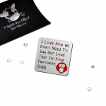 ...Don't Need To Say Out Loud... Metal Fridge Magnet