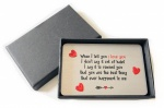 Sentimental Keepsake Gift Boxed When I Tell You I Love You .. Metal Wallet Card Gift With Cut Out Hearts