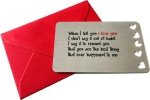 Sentimental Keepsake When I Tell You I Love You .. Metal Wallet Card Gift With Cut Out Hearts